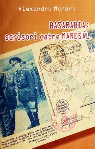 BASARABIA-Scrisori-catre-Maresalul-Ion-Antonesc-Alexandru-Moraru-2