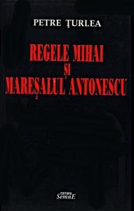 P.Turlea-Regele_Mihai_si_Maresalul_Antonescu